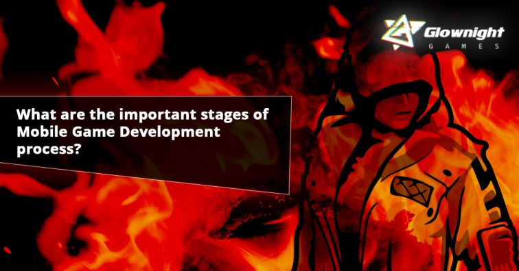 Important Stages of Mobile Game Development Process?