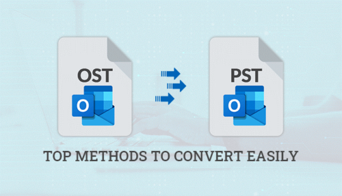Top Methods to Convert OST to PST Easily